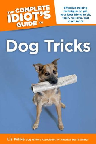 the complete idiots guide to dog tricks palika 2005