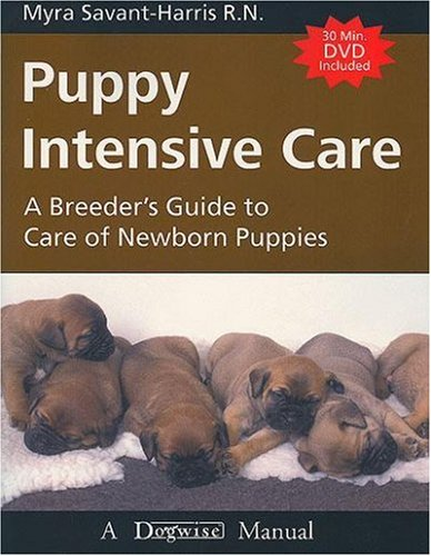 puppy intensive care a breeders guide savant harris 2005